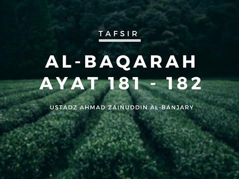 Tafsir Surah Al-Baqarah Ayat 181-182 - Ustadz Ahmad Zainuddin, Lc