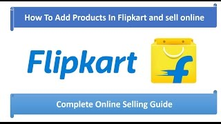 How To Add Products On Flipkart and sell products online in Hindi