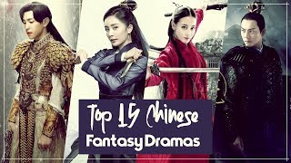Top 15 Chinese Fantasy Dramas