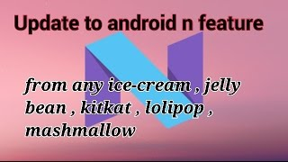 How to get -update -install Android 7.O NOUGAT IN ANY device | ANDROID SMART PHONE