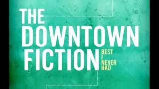 Watch Downtown Fiction Best I Never Had video