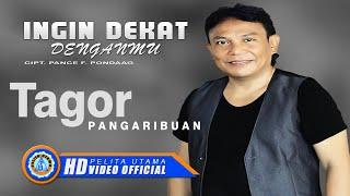 Download Lagu Tagor Pangaribuan - INGIN DEKAT DENGANMU (Official Music Video ) [HD] Gratis STAFABAND