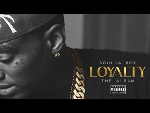 Soulja Boy - Loyalty (Full Album)