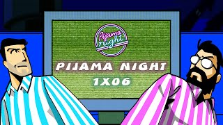 PIJAMA NIGHT 1x06: Mi hermano INDIO de RATICULIN
