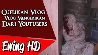 5 Cuplikan Vlog Mengerikan dari Para Youtubers | #MalamJumat - Eps. 39