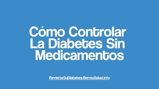 Como Controlar La Diabetes Sin Medicamentos | How to Fight Diabetes