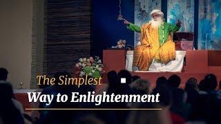 The Simplest Way to Enlightenment – Sadhguru Spot of 10 Jan 2019