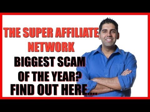 The Super Affiliate Network Review - Biggest Scam Of The Year?  Find Out...