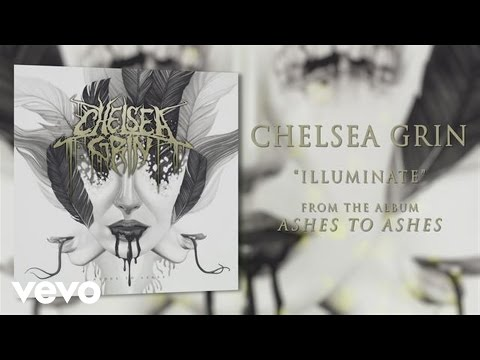 Chelsea Grin - Illuminate (audio) video
