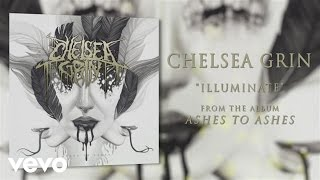 Chelsea Grin - Illuminate