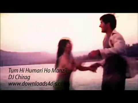 Tum Hi Humari Ho Manzil (Remix) DJ Chirag