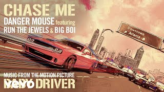 Danger Mouse - Chase Me (Music From The Motion Picture Baby Driver) ft. RTJ, Big Boi
