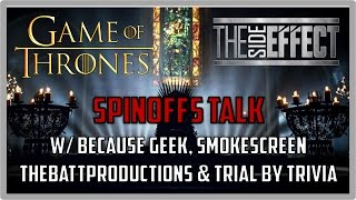 Game of Thrones Spinoffs feat. Because Geek, SmokeScreen, TheBattProductions & TBT