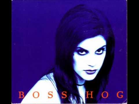 Boss Hog - I'm Not Like Everybody Else
