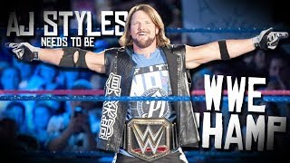 5 Reasons Why AJ Styles NEEDS To Win The WWE CHAMPIONSHIP!