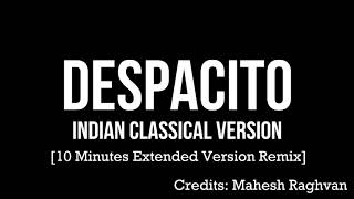 Despacito - EXTENDED 10 Minutes Indian Classical Version