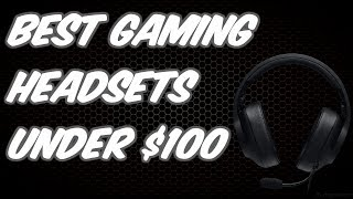 Best Budget Gaming Headsets Under $100 (2019-20)