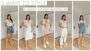 SUMMER OUTFIT IDEAS | 5 LOOKS WITH 1 SHORT SLEEVE BUTTON UP