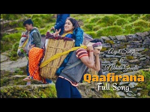 Qaafirana | Arijit Singh | Nikhita Gandhi | Kedarnath Movie | Full Song | 2018