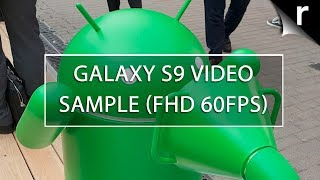 Samsung Galaxy S9 Video Test (Full HD 60FPS)
