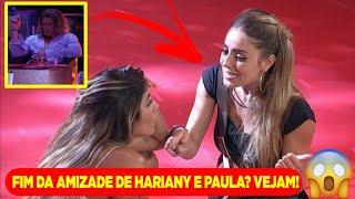 BBB19: Fim da Amizade de Paula e Hari? Sisters TR€TAM por causa do Italiano e verdades vem a T0NA