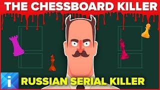 Most Evil Russian Serial Killer - The Chessboard Killer