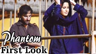 Phantom First Look : Saif Ali Khan & Katrina Kaif
