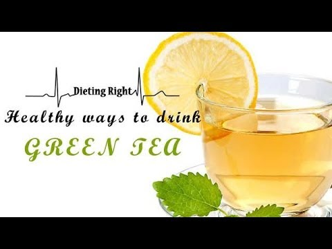 Healthy ways to drink Green tea