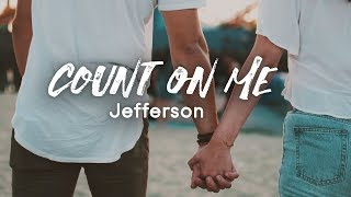 Count On Me (Official Lyric Video) - Jefferson