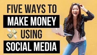 How to Make Money on Social Media in 2019 (5 DIFFERENT WAYS!)