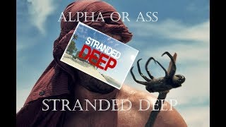 Alpha or Ass Review of Stranded Deep