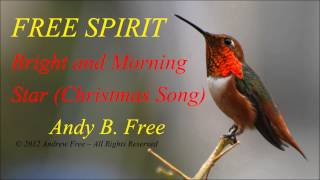 Andy B. Free - Bright and Morning Star - Christmas song from alFree Spirit