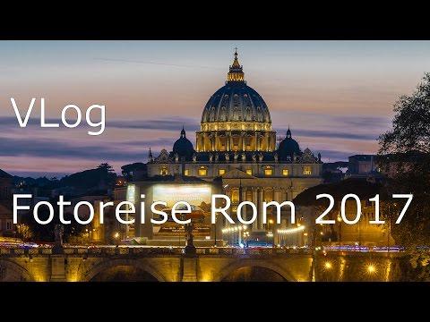 VLOG Rom-Fotoreise April 2017