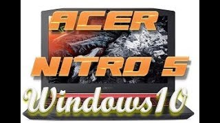 ACER NITRO 5 install windows10 /Gaming GTX1050 in side