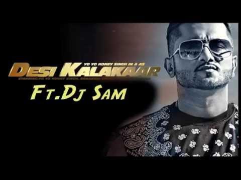 Desi Kalakaar Dhol Mix Yo Yo Honey Singh Ft  Dj Sam