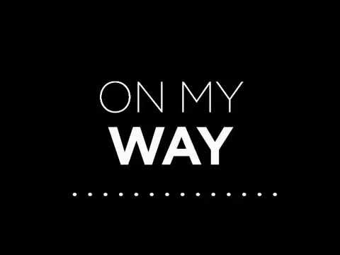 Axwell Λ Ingrosso - On My Way ( Lyrics )