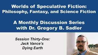 Jack Vance's Dying Earth | Worlds of Speculative Fiction (lecture 31)