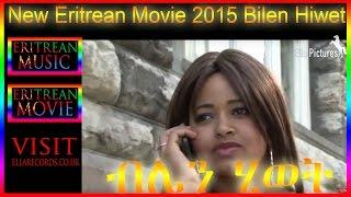 Bilen Hiwet - ብሌን ሂወት Part 1 of 2