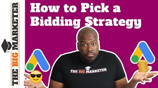 How to Pick the RIGHT Bidding Strategy
