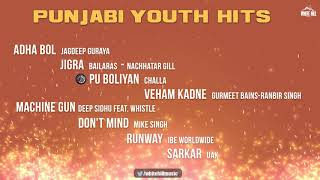 Punjabi Youth Hits Special Songs | New Punjabi Songs 2018 | White Hill Music