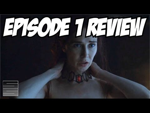 Game of Thrones Season 6 Episode 1 Review / Recap - The Red Woman