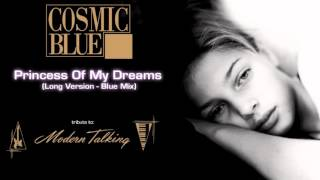 COSMIC BLUE - Princess Of My Dreams [Long Version - Blue Mix] - MODERN TALKING Style ballad!