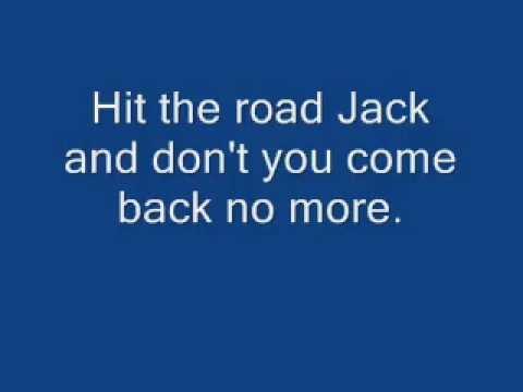 Hit The Road Jack::Lyrics::Ray Charles