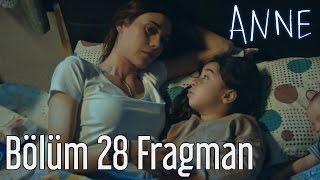 Anne 28 Blm Fragman