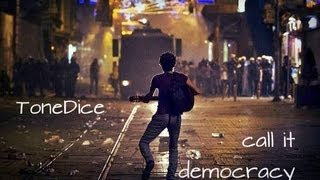 ToneDice - Call It Democracy / #occupygezi Song