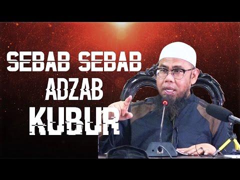 Sebab-Sebab Adzab Kubur - Ustadz Zainal Abidin Syamsuddin, Lc