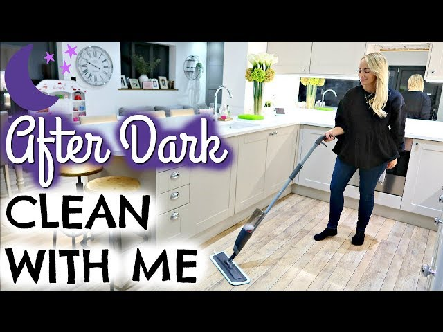 AFTER DARK CLEAN WITH ME    NIGHT TIME CLEANING ROUTINE UK   SPEED CLEANING