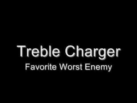 Treble Charger - Favorite Worst Enemy