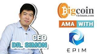 [INTERVIEW] EPIM NETWORK, An Intelligent Blockchain Ecosystem  - DR.SIMON, CEO