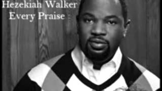 Every Praise Instrumental Hezekiah Walker